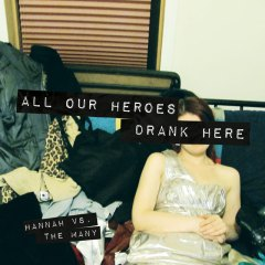 "Listen to ""All Our Heroes Drank Here"""